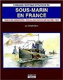 L'odyssée technique et humaine du sous-marin en France : Tome 4, Des origines au programme de 1922 Des Joëssel (1913-1919) au Jean Corre ex-UB 155 (1920-1937)