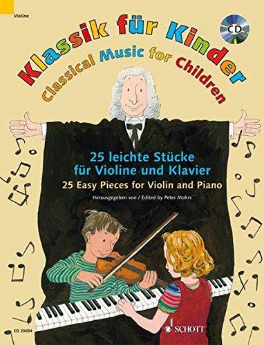 Klassik für Kinder: 25 leichte Stücke. Violine und Klavier. Ausgabe mit CD.