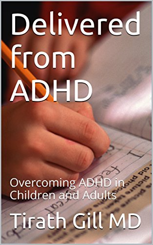 delivered-from-adhd-overcoming-adhd-in-children-and-adults-english-edition
