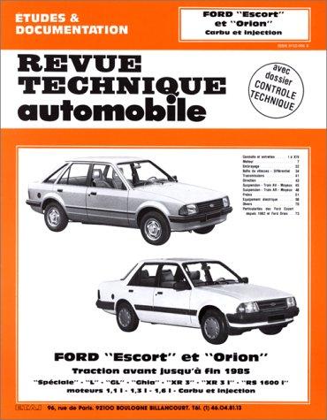 Revue technique de l'Automobile : Ford Escort et Orion,  traction avant jusqu'à fin 1985, spéciale  l, GL, GHIA, carburant et injection