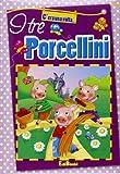 Scarica Libro I tre porcellini Ediz illustrata (PDF,EPUB,MOBI) Online Italiano Gratis