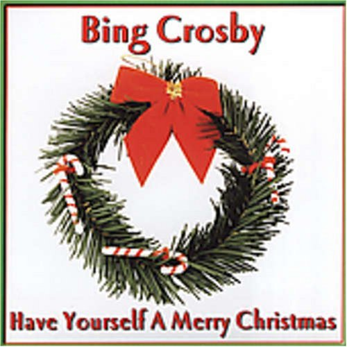 Have Yourself a Merry Christmas by Bing Crosby