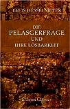 Die Pelasgerfrage und ihre Lösbarkeit - Ellis Hesselmeyer