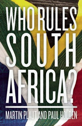 Who Rules South Africa? by Martin Plaut and Paul Holden (2012-08-09)