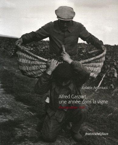 Alfred Gaspart une année dans la vigne