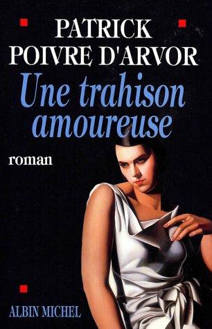 Une Trahison Amoureuse (Romans, Nouvelles, Recits (Domaine Francais))