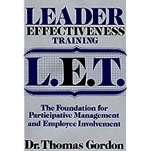Leader Effectiveness Training, L.E.T. : the Foundation for Participative Managem by Dr. Thomas Gordon (1997-08-01)
