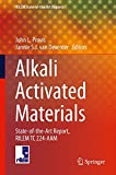 Alkali Activated Materials: State-of-the-Art Report, RILEM TC 224-AAM (RILEM State-of-the-Art Reports, Band 13)