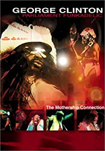 George Clinton with Parliament Funkadelic: The Mothership Connection [Import USA Zone 1]