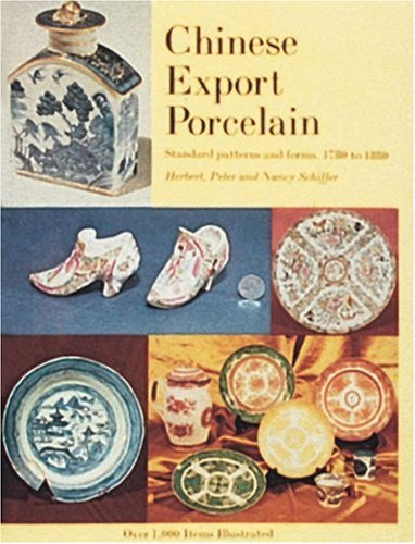 Chinese Export Porcelain, Standard Patterns and Forms, 1780-1880: Standard Patterns and Forms, 1780 to 1880 Antique Chinese Export