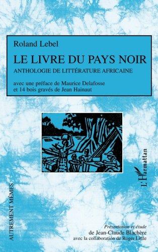 Le livre du pays noir : Anthologie de littérature africaine