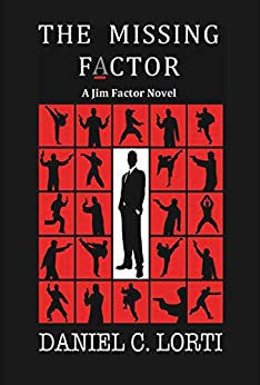 The Missing F_ctor: A Jim Factor Novel (Jim Factor Thriller Book 1) (English Edition) di [Lorti, Daniel C.]