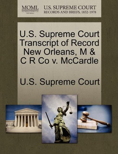 U.S. Supreme Court Transcript of Record New Orleans, M & C R Co v. McCardle