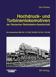 Hochdruck- und Turbinenlokomotiven der Deutschen Reichsbahn-Gesellschaft: Die Lokomotiven H02 1001, H17 206, T38 3255, T18 1001, T18 1002