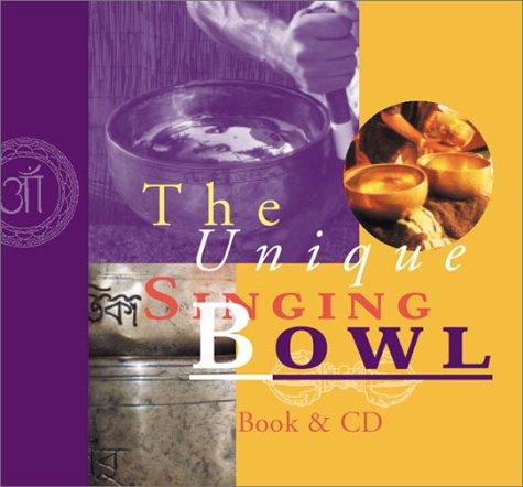 The Unique Singing Bowl
