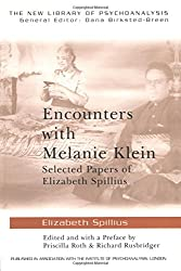 Encounters with Melanie Klein: Selected Papers of Elizabeth Spillius (The New Library of Psychoanalysis)