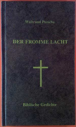 Der fromme lacht. Biblische Gedichte. Altes und Neues Testament
