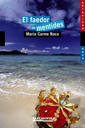 El faedor de mentides (Llibres Infantils I Juvenils - Antaviana - Antaviana Blava) por Maria Carme Roca