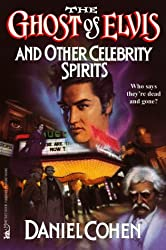 The Ghost of Elvis and Other Celebrity Spirits