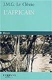 Africain (L') | Le Clézio, Jean-Marie Gustave (1940-....). Auteur