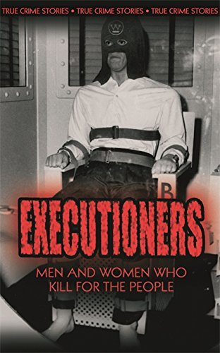 Executioners: Taking a Life for a Life by Phil Clarke (2008-05-01)