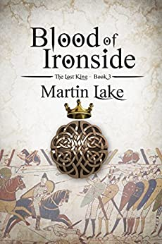Blood of Ironside (The Lost King Book 3) by [Lake, Martin]