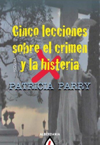 CINCO LECCIONES SOBRE EL CRIMEN Y LA HISTERIA Cover Image