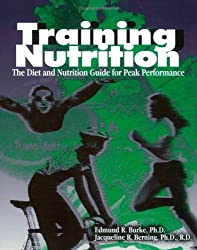 Training Nutrition: The Diet and Nutrition Guide for Peak Performance by Ed Burke (1995-09-01)