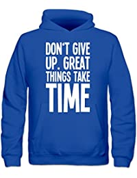 Sudadera con capucha niño Don't Give Up. Great Things Take Time by Shirtcity