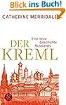 Der Kreml: Eine neue Geschichte Russl...