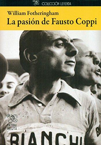 La pasión de Fausto Coppi (Leyenda) por William Fotheringham