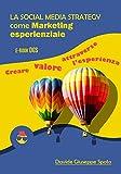 La social media strategy come marketing esperienziale: Creare valore attraverso l'esperienza (E-book DGS Vol. 1)