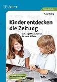 Kinder entdecken die Zeitung: Vielseitige Materialien für die 3. und 4. Klasse