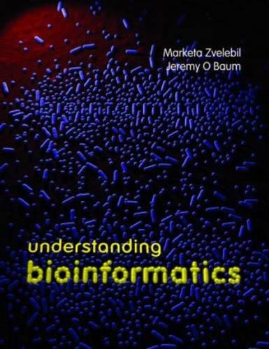 Understanding Bioinformatics por Marketa J Zvelebil