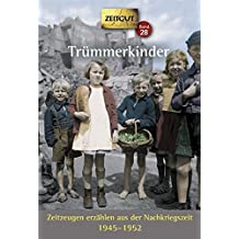 Trümmerkinder. Klappenbroschur: Zeitzeugen erzählen aus der Nachkriegszeit. 1945-1952 (Zeitgut)