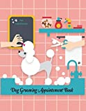 Dog Grooming Appointment Book Pet Hairdresser: Daily Appointment Planner Organizer For Small Business, Pet Dog Cat Grooming Service. 2 Column of Time ... Volume 1 (Appointment Book Daily Hourly)