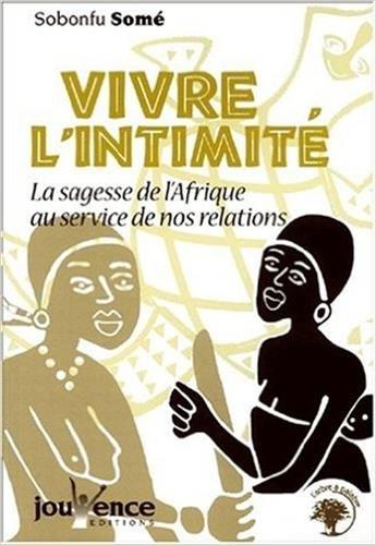 Vivre l'intimité : la sagesse de l'Afrique au service de nos relations