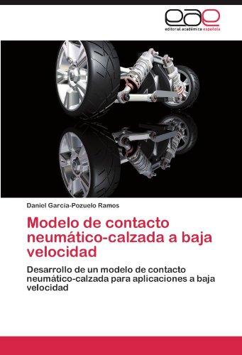 Modelo de Contacto Neumatico-Calzada a Baja Velocidad por Daniel Garc A-Pozuelo Ramos