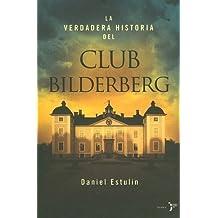 La Verdadera Historia Del Club Bilderberg/the True History of Club Bilderberg (Spanish Edition) by Daniel Estulin (2005-09-30)