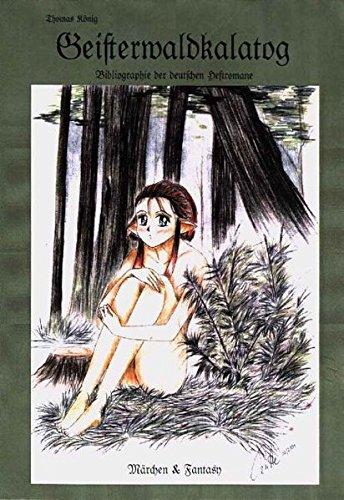 GeisterwaldKatalog 2/2001. Bibliographie der deutschen Heftromane, 2. Märchen & Fantasy. (Geisterwaldkatalog / Bibliographie der deutschen Heftromane)