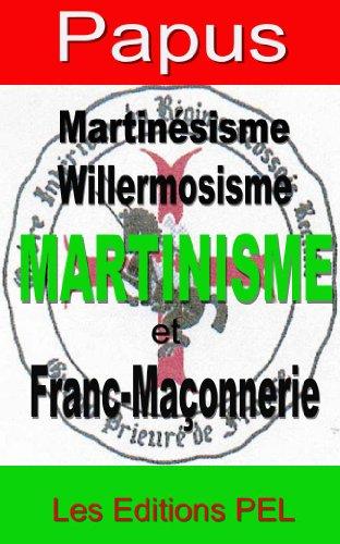 Martinsisme, Willermosisme, Martinisme...