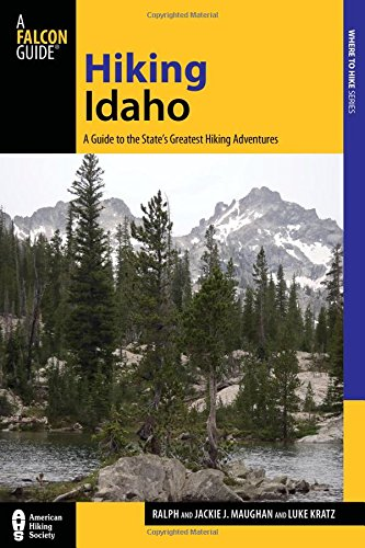 Hiking Idaho: A Guide To The State's Greatest Hiking Adventures (Falcon Guide: Where To Hike)