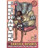 [(Elephantmen: Earthly Desires Volume 6)] [ By (author) Richard Starkings, By (author) Monifa Aldridge, By (author) Tutorial Fellow in Politics David Hine, Illustrated by Axel Medellin, Illustrated by Boo Cook, Illustrated by Various ] [August, 2013]