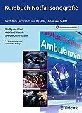 Kursbuch Notfallsonografie: Nach dem Curriculum von DEGUM, ÖGUM und SGUM