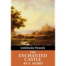 The Enchanted Castle (Illustrated by H.R. Millar) (English Edition)