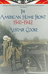The American Home Front: 1941-1942 by Alistair Cooke (2006-04-11)