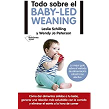 Todo sobre el baby-led weaning: La mejor guía sobre el método de alimentación infantil más efectivo