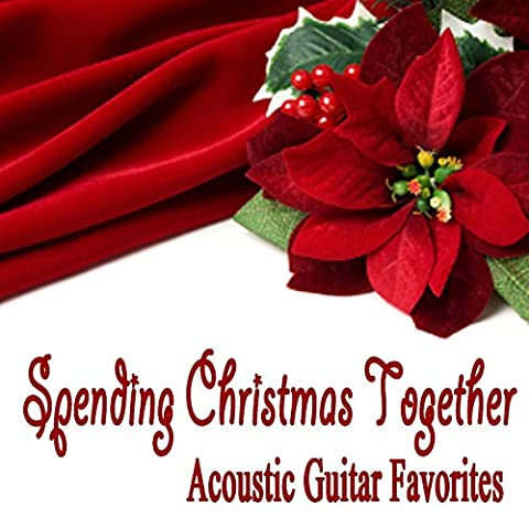Spending Christmas Together - Acoustic Guitar Favorites