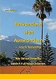 Einwandern statt Auswandern - nach Teneriffa: Wie Sie auf Teneriffa wirklich Fuß fassen können.
