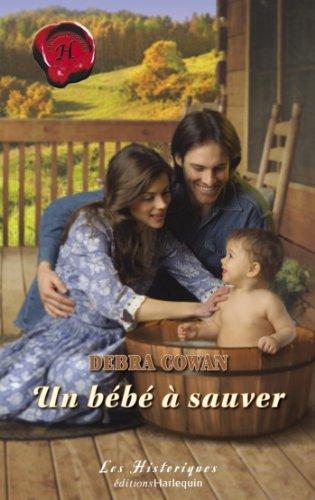 Un bébé à sauver (Harlequin Les Historiques) (French Edition)